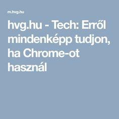 hu - Tech: tudjon, h Mentett jelszó keresése Chrome-ban Chrome, Windows, Calculator, Computers, Android, Internet, Drink, Google, Youtube