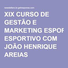 XIX CURSO DE GESTÃO E MARKETING ESPORTIVO COM JOÃO HENRIQUE AREIAS