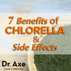 7 Proven Chlorella Benefits and Side Effects (#2 is Best)  http://www.draxe.com #chlorella #detox #health