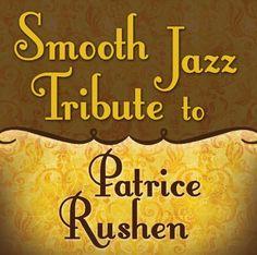 Patrice Tribute Rushen - Smooth Jazz Tribute to Patrice Rushen