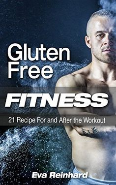 Gluten Free Fitness: 21 Recipe For and After the Workout ... https://www.amazon.com/dp/B01DLBX1J6/ref=cm_sw_r_pi_dp_2SSExbS2WAEKS
