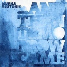 """Muph & Plutonic - """"And Then Tomorrow Came"""""""