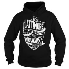 awesome It is a LATTIMORE Thing - LATTIMORE Last Name, Surname T-Shirt - Good buys