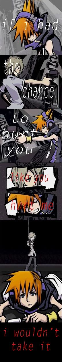"""if i had the chance to hurt you like you hurt me- i wouldn't take it"" ~ quote not mine, Photoshop, TWEWY"