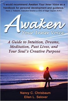 Awaken Your Inner Voice: A Guide to Intuition, Dreams, Meditation, Past Lives, and Your Soul's Creative Purpose - Kindle edition by Nancy C. Chrisbaum, Ellen L. Selover, Steven Kobrin, Clair Balsley, C.A. Petrachenko, Carol Chapman. Health, Fitness & Dieting Kindle eBooks @ Amazon.com.