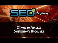 07 How to Analyze Competitor's Backlinks - Seo For Beginner - timechambermarket...