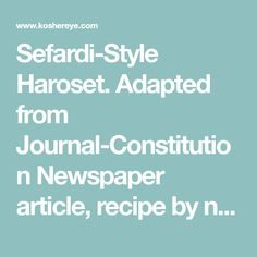 Sefardi-Style Haroset. Adapted from Journal-Constitution Newspaper article, recipe by noted cookbook author, Faye Levy. This Sefardi-Style Haroset recipe is a wonderful combination of assorted nuts, apples, fresh orange juice and wine.