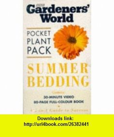 Summer Bedding (Gardeners World Pocket Plants) (9780563383413) A. M. Clevely , ISBN-10: 0563383410  , ISBN-13: 978-0563383413 ,  , tutorials , pdf , ebook , torrent , downloads , rapidshare , filesonic , hotfile , megaupload , fileserve