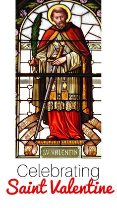 Looking for ways to celebrate Saint Valentine in your home? These ideas (books, crafts, recipes, activities and more) are perfect for Catholic families.