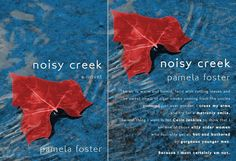 Pamela Foster--NOISY CREEK With the help of family and friends, Ruth is forced to reexamine her life, to look the changes of her own aging body squarely in the eye, and decide whether to float in the shallows or swim for the wild current... the younger man in her life. http://www.amazon.com/Noisy-Creek-Pamela-Foster-ebook/dp/B00N1YPYEE/ref=sr_1_2_twi_1?s=books&ie=UTF8&qid=1423160121&sr=1-2&keywords=noisy+creek