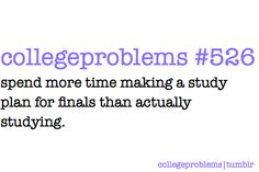 This is true considering I have two finals tomorrow, yet I'm on Pinterest.