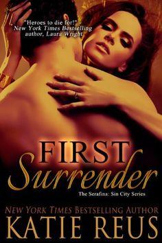 First Surrender (The Serafina: Sin City Series) by Katie Reus