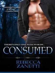 Consumed - Book 4 in Rebecca Zanetti's series!