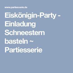Eiskönigin-Party - Einladung Schneestern basteln ~ Partiesserie