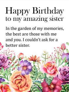 From the thorny fights born of sibling rivalry to the velvety petals of sisterly support, every moment you . Gorgeous Flower Happy Birthday Wishes Card for Sisters: From the thorny fights born of sibling rivalry to the velvety petals of sisterly sup Birthday Greetings For Sister, Birthday Verses For Cards, Happy Birthday Wishes Cards, Best Birthday Wishes, Birthday Messages, Birthday Quotes, Birthday Ideas, Birthday Wishes And Images, Happy Birthdays