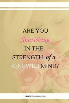 Reviewing our minds—we all do it. But, are you held captive by reviewing? I'd rather be flourishing in the strength of a renewed mind, wouldn't you? As a Christian, I know God tells me who I am in His Word. Although I believed it, my self talk didn't reflect it.