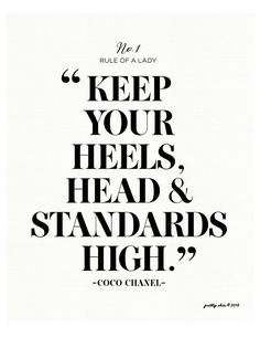 Items similar to Keep Your Heels, Head & Standards High Print - Bar Cart - French Fashion - Fashion Designer Quote on Etsy Great Quotes, Quotes To Live By, Me Quotes, Funny Quotes, Inspirational Quotes, High Quotes, Woman Quotes, Coco Chanel, Fashion Designer