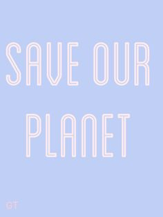 #quotes #motivation #save #planet #girl Our Planet, Quotes Motivation, Planets, Motivating Quotes, Cheer Quotes