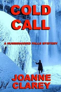 Cold Call: Murder in the Mountains (Hummingbird Falls Mystery Series) by Joanne Clarey, http://www.amazon.com/dp/B005BXVFBY/ref=cm_sw_r_pi_dp_75xxsb07SHKW6