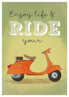 Enjoy Life & Ride Your VESPA