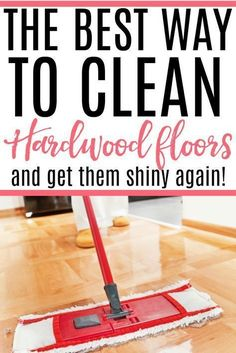 Learn the best way to clean hardwood floors and get them shiny again. Deep clean wood floors and leave them with a shine. It's an easy DIY cleaning that will remove scuffs and streaks.