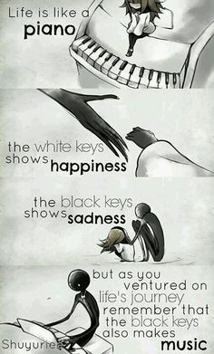 FR translation: Life is like a piano. The white keys represent the . - FR translation: Life is like a piano. The white keys represent joy. And the black keys represent sa - Mood Quotes, Positive Quotes, Smile Quotes, Cute Quotes, Best Quotes, Funny Quotes, Lazy Quotes, Awesome Quotes, Meaningful Quotes