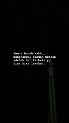 Image Quotes Rindu, Self Quotes, Mood Quotes, Daily Quotes, Life Quotes, Quotes Lockscreen, Cinta Quotes, Quotes Galau, Postive Quotes