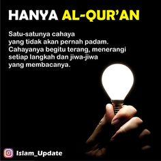 """. Allah Ta'ala berfirman, . """"Demikianlah Kami wahyukan ruh (Al Qur'an) kepadamu dari sisi Kami. Sebelumnya kamu (Muhammad) tidaklah mengetahui apakah (Al Quran) dan tidak pula mengetahui apakah iman itu, tetapi Kami menjadikan Al Quran itu cahaya, yang Kami tunjuki dengan dia siapa yang kami kehendaki di antara hamba-hamba Kami. Dan sesungguhnya kamu (Muhammad) benar-benar memberi petunjuk kepada jalan yang lurus"""" (QS. Asy-Syura : 52) . Juga Allah berfirman, . """"Dan Kami turunkan dari… Quran Quotes, Faith Quotes, Me Quotes, Islamic Qoutes, Muslim Quotes, Muslim Religion, Doa Islam, Learn Islam, Self Reminder"""