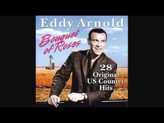 EDDY ARNOLD - BOUQUET OF ROSES 1948  No video, but great song!