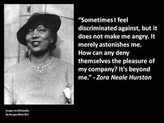 One of my favorite Zora quotes. She's brilliant!