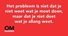 The Words, More Than Words, Cool Words, Heart Quotes, Words Quotes, Sayings, Dutch Words, Dutch Quotes, Reality Check
