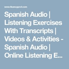 Spanish Audio | Listening Exercises With Transcripts | Videos & Activities - Spanish Audio | Online Listening Exercises, Phrases, Dialogues, Myths and Legends| Web 2.0 Tools | Spanish Lessons