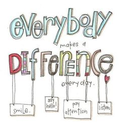 everybody makes a difference every day