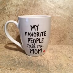 My Favorite People Call Me Mom, Gift for Mom, Mother's Day Gift, Gift for Her, Mug for Mom, Mommy Mug by TheCozyPup on Etsy