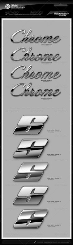 for unique solution simulating clean chrome for big Logos like as classic cars logos etc. Note: All styles are singe-layered.  	 Fonts used:    	 Clean Huge Chrome styles for Photoshop now completed with respectable medium chrome styles for text headers. Great solution for shiny silver and chrome metal logos and headers.  	          	      	            Created: 25January13 Add-onFilesIncluded: PhotoshopASL MinimumAdobeCSVersion: CS3 Tags: chrome #metal #metallic #silver