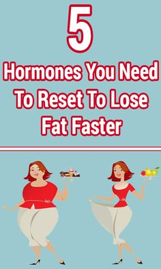 5 Hormones You Need To Reset To Lose Fat Faster