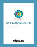 WHO Quality Rights tool kit and improving quality and human rights in mental health and social care facilities