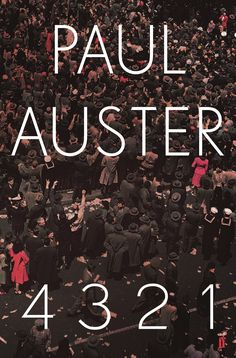 4321 [English] / Paul Auster Paul Auster's first novel in seven years. His greatest, most provocative, most heartbreaking, most satisfying work. A sweeping story of birthright and possibility, of love and the fullness of life itself