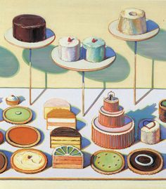 Cakes and Pies - Wayne Thiebaud  I remember we had to do a art project based off this painting in 4th grade!