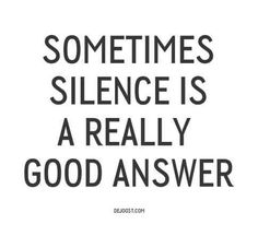 Never thought of silence that way?