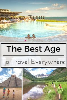 What's the best age to take your kids to Europe, South America, Antarctica, Bora Bora and elsewhere? Here are my thoughts based on personal experience with family travel travel.