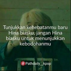 Quotes Lucu, Bts Quotes, Tumblr Quotes, Qoutes, Swag Words, Reminder Quotes, Quotes Indonesia, Album Bts, Bts Suga