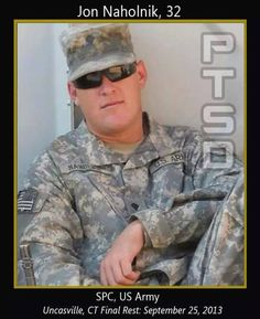 SPC Jon M. Naholnik from Montville, CT who died of a wounded heart. He served in… Afghanistan War, Iraq War, Fire Fight, Military Pins, Independance Day, My Heart Hurts, Kind Person, Support Our Troops, Fallen Heroes