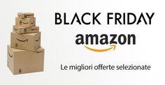Offerte Lampo Amazon per il Black Friday: Ecco le migliori del giorno con gli orari di inizio e di fine!