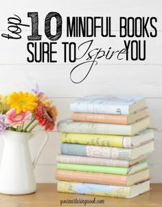 Are you in need of some new mindful books to uplift your spirit, remind you to just stop and breathe, grow your parenting skills, or inspire you to eat more consciously? Here are my top ten books from this year that have been meaningful enough to me to l Top Ten Books, Good Books, Books To Read, My Books, Practical Parenting, Parenting Hacks, Foster Parenting, Mindfulness Books, Bring Up A Child