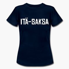 """""""Itä-Saksa"""" (East Germany in Finnish). Campy t-shirt makes parody of """"ostalgia"""", the feeling of nostalgy for DDR (GDR) and the soviet communist bloc in general. https://shop.spreadshirt.fi/revolt-noir/-A106436969?noCache=true"""