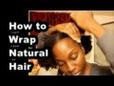 How to Wrap Natural Hair : Stretching - YouTube