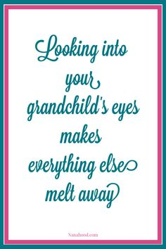 5 Ways Grandmothers Can Help With the New Grandbaby There's nothing better than looking into your grandchild's eyes! 5 ways you can help with a new grandchild. Grandson Quotes, Grandkids Quotes, Quotes About Grandchildren, Nana Quotes, Family Quotes, Cousin Quotes, Father Quotes, Daughter Quotes, Father Daughter