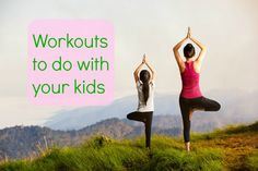 Mother-Child Workouts For Active Families Mother child workouts are the answer if you have kids, a busy schedule and want to move your body.