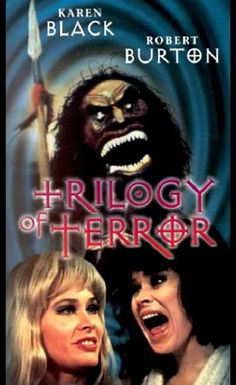 Trilogy of Terror (1975). I have a friend that is terrified of this movie!!
